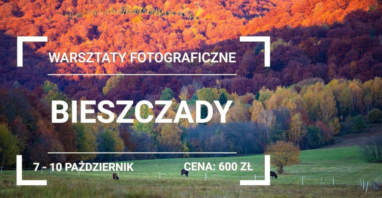 Warsztaty Fotografii Krajobrazowej w Bieszczadach
