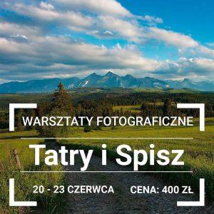 Warsztaty Fotograficzne Tatry i Spisz