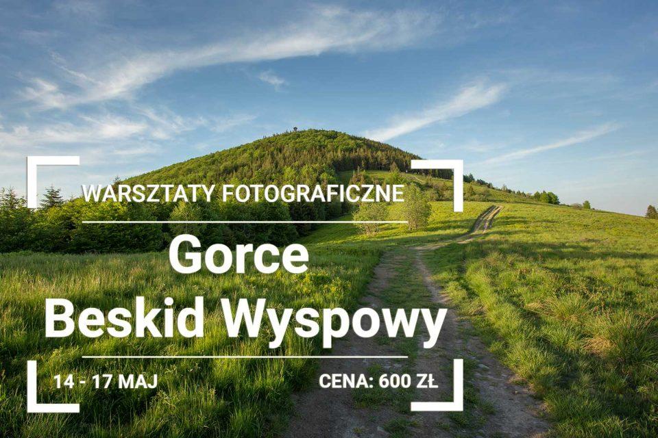 Warsztaty Fotografii Krajobrazowej w Gorcach i Beskidzie Wyspowym