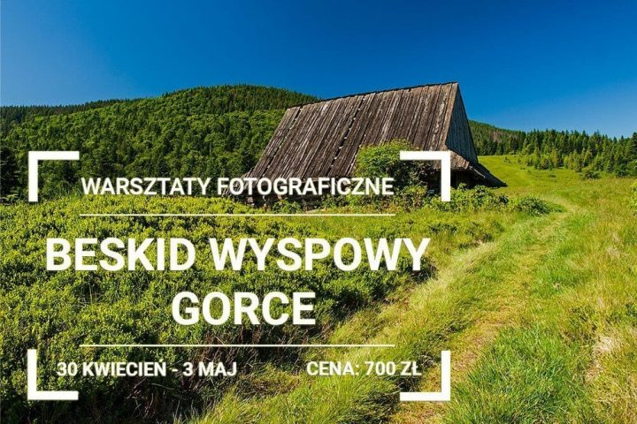 Warsztaty Fotograficzne w Gorcach i Beskidzie Wyspowym