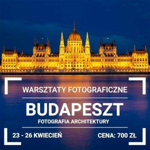 WARSZTATY FOTOGRAFICZNE BUDAPEST