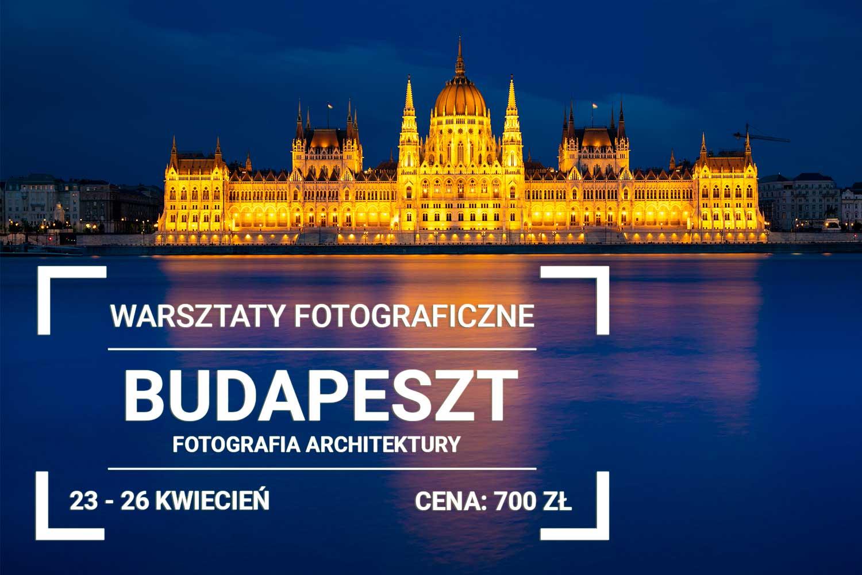 Warsztaty Fotograficzne Budapeszt